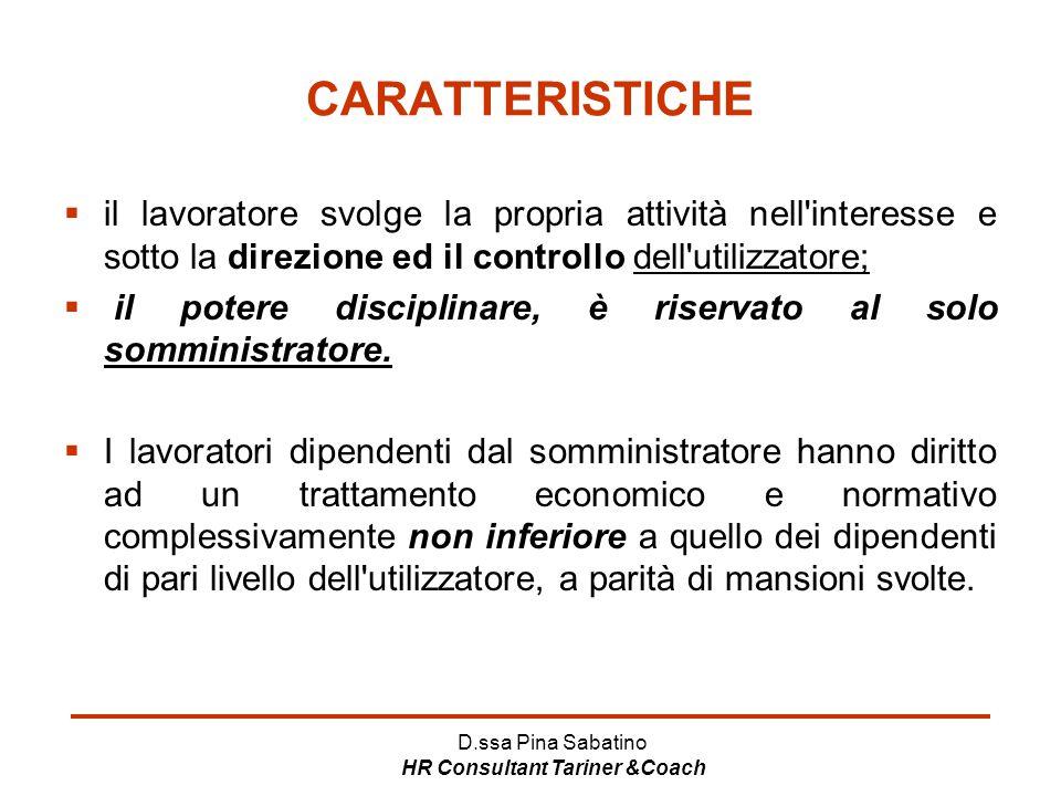 D.ssa Pina Sabatino HR Consultant Tariner &Coach CARATTERISTICHE  il lavoratore svolge la propria attività nell'interesse e sotto la direzione ed il