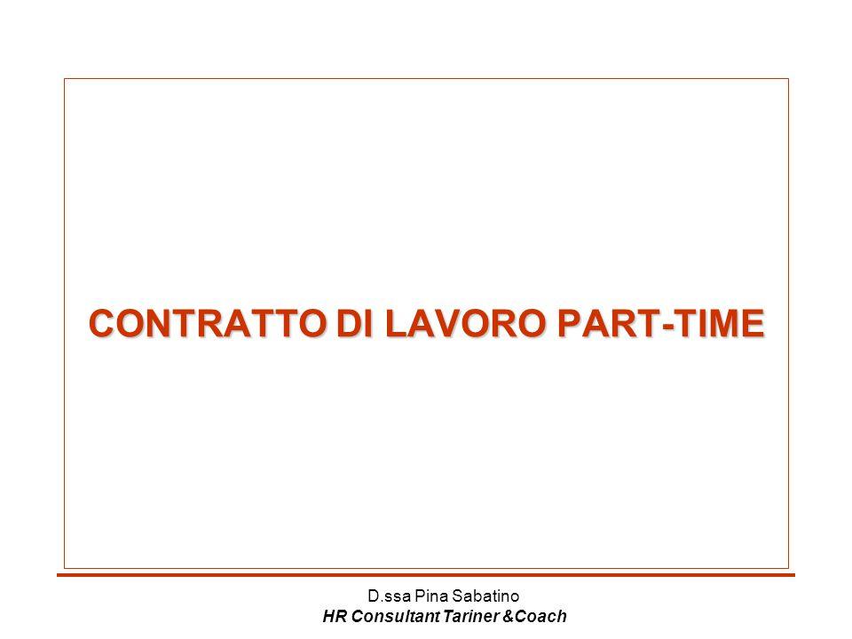 D.ssa Pina Sabatino HR Consultant Tariner &Coach CONTRATTO DI LAVORO PART-TIME