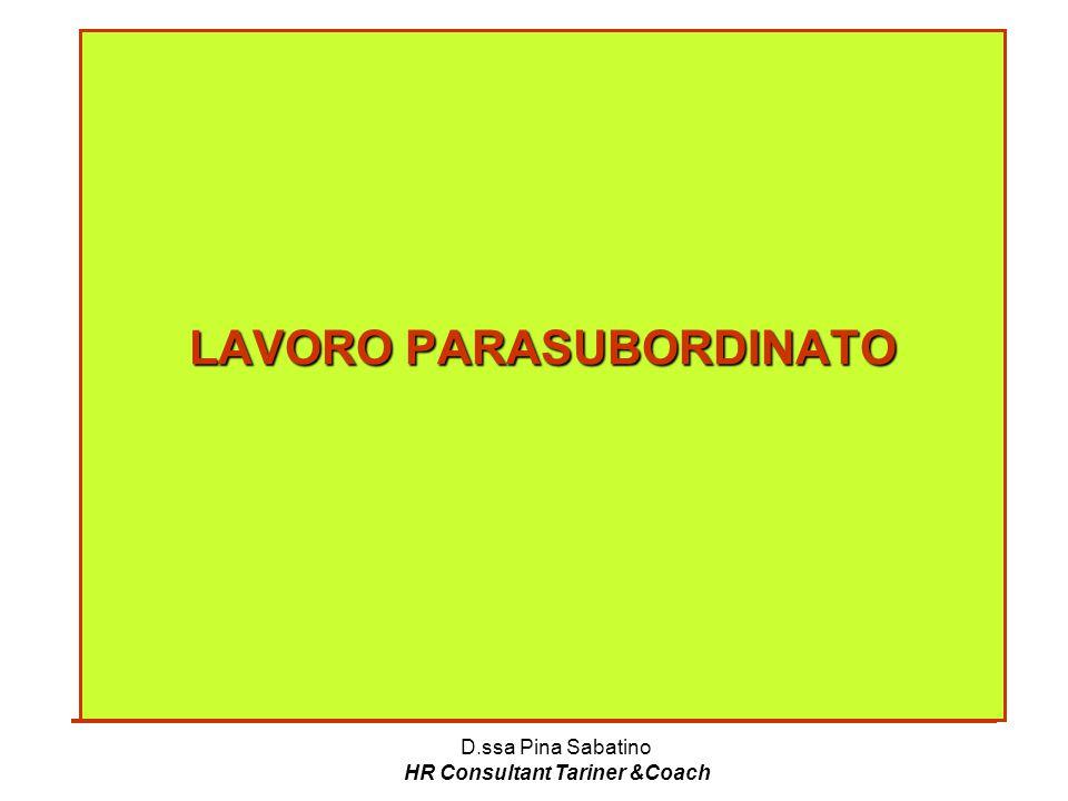 D.ssa Pina Sabatino HR Consultant Tariner &Coach LAVORO PARASUBORDINATO