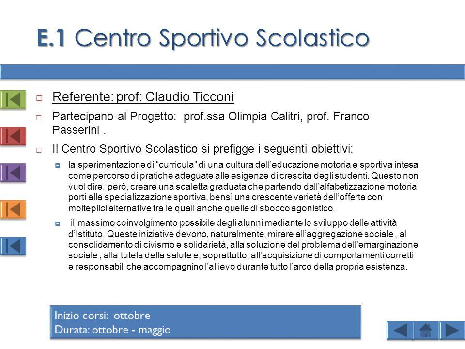  Referente: prof: Claudio Ticconi  Partecipano al Progetto: prof.ssa Olimpia Calitri, prof.