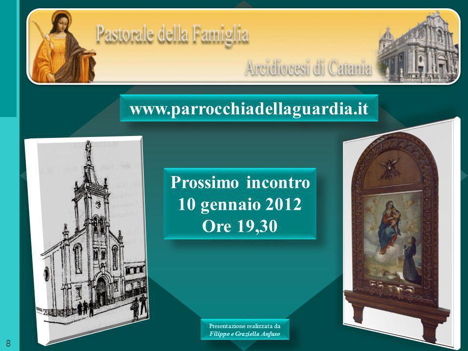 Presentazione realizzata da Filippo e Graziella Anfuso Presentazione realizzata da Filippo e Graziella Anfuso www.parrocchiadellaguardia.it 8 Prossimo