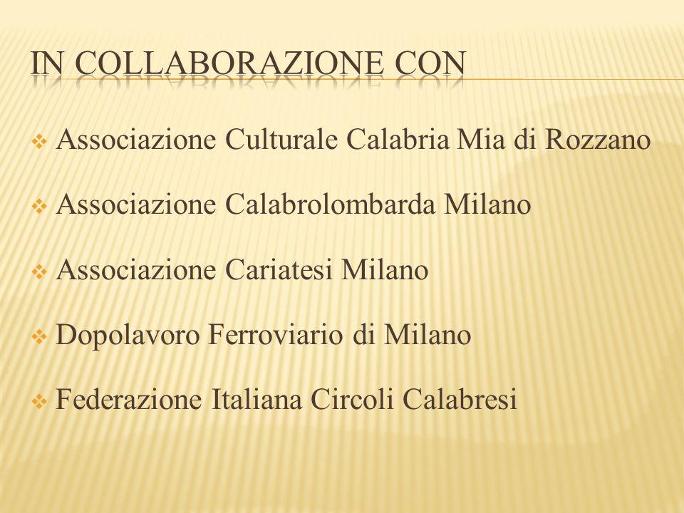  Associazione Culturale Calabria Mia di Rozzano  Associazione Calabrolombarda Milano  Associazione Cariatesi Milano  Dopolavoro Ferroviario di Mil