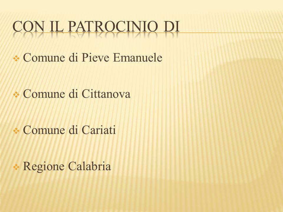  Comune di Pieve Emanuele  Comune di Cittanova  Comune di Cariati  Regione Calabria