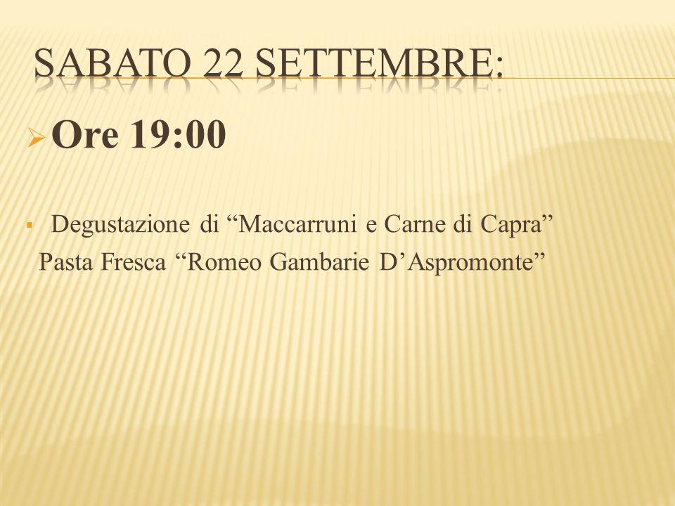 """ Ore 19:00  Degustazione di """"Maccarruni e Carne di Capra"""" Pasta Fresca """"Romeo Gambarie D'Aspromonte"""""""