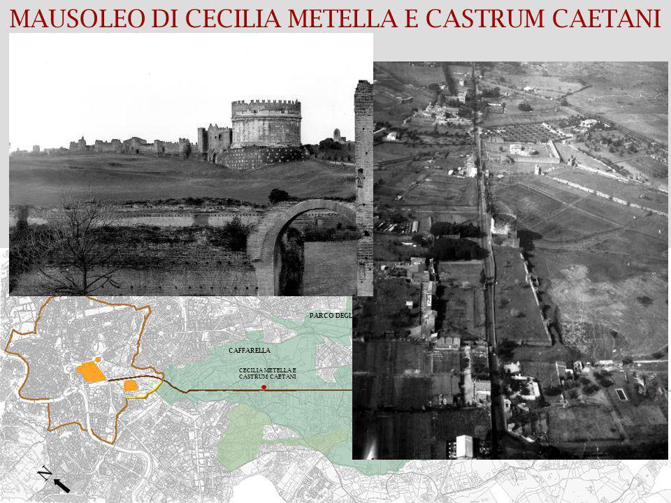 MAUSOLEO DI CECILIA METELLA E CASTRUM CAETANI CECILIA METELLA E CASTRUM CAETANI CAFFARELLA PARCO DEGLI ACQUEDOTTI N