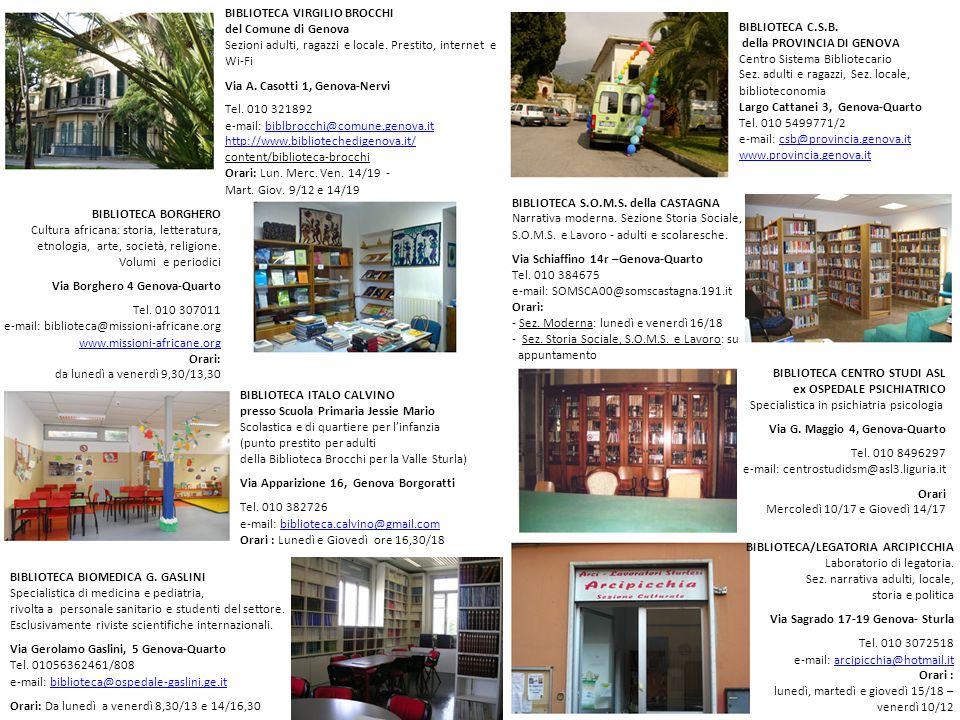 BIBLIOTECA VIRGILIO BROCCHI del Comune di Genova Sezioni adulti, ragazzi e locale. Prestito, internet e Wi-Fi Via A. Casotti 1, Genova-Nervi Tel. 010