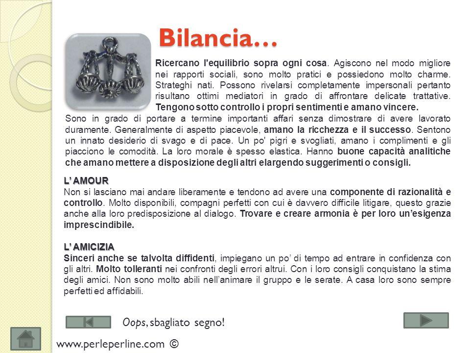Bilancia… Bilancia… Ricercano l equilibrio sopra ogni cosa.