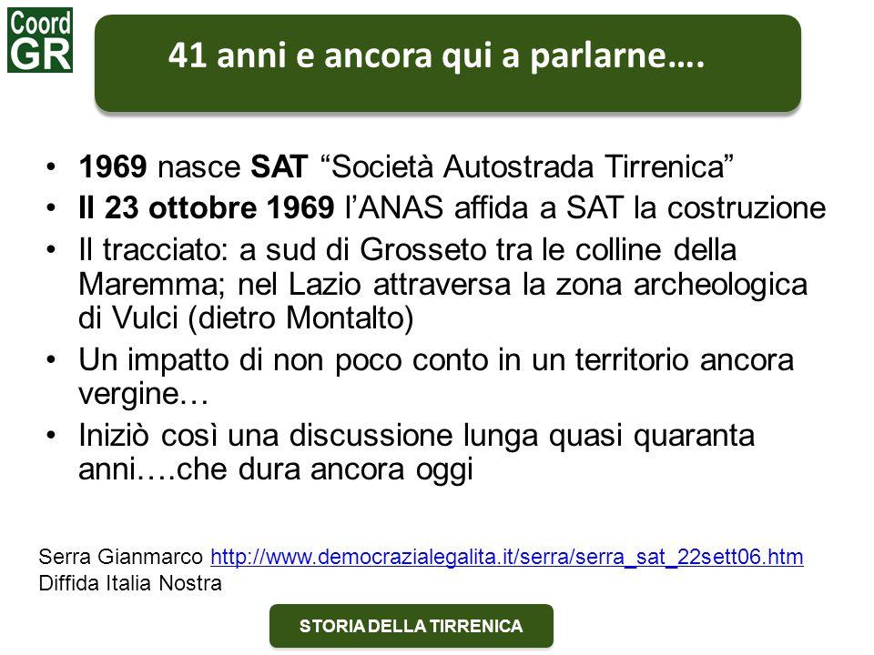 """STORIA DELLA TIRRENICA 41 anni e ancora qui a parlarne…. 1969 nasce SAT """"Società Autostrada Tirrenica"""" Il 23 ottobre 1969 l'ANAS affida a SAT la costr"""