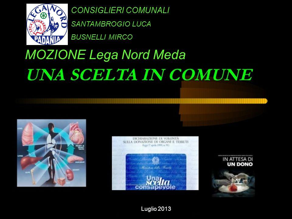 CONSIGLIERI COMUNALI SANTAMBROGIO LUCA BUSNELLI MIRCO MOZIONE Lega Nord Meda Luglio 2013