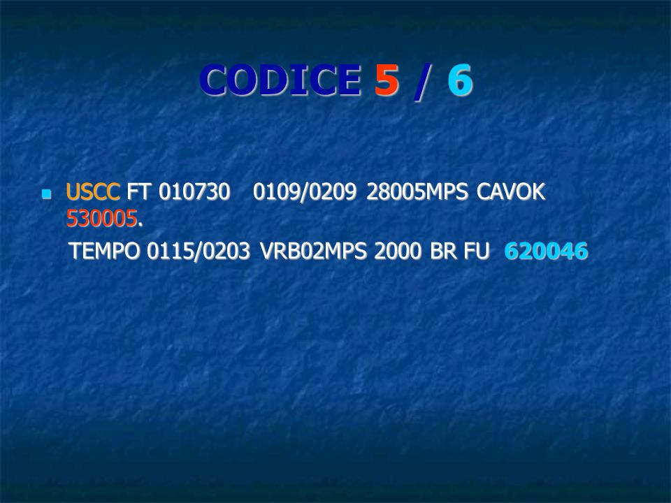 CODICE 5 / 6 USCC FT 010730 0109/0209 28005MPS CAVOK 530005. USCC FT 010730 0109/0209 28005MPS CAVOK 530005. TEMPO 0115/0203 VRB02MPS 2000 BR FU 62004