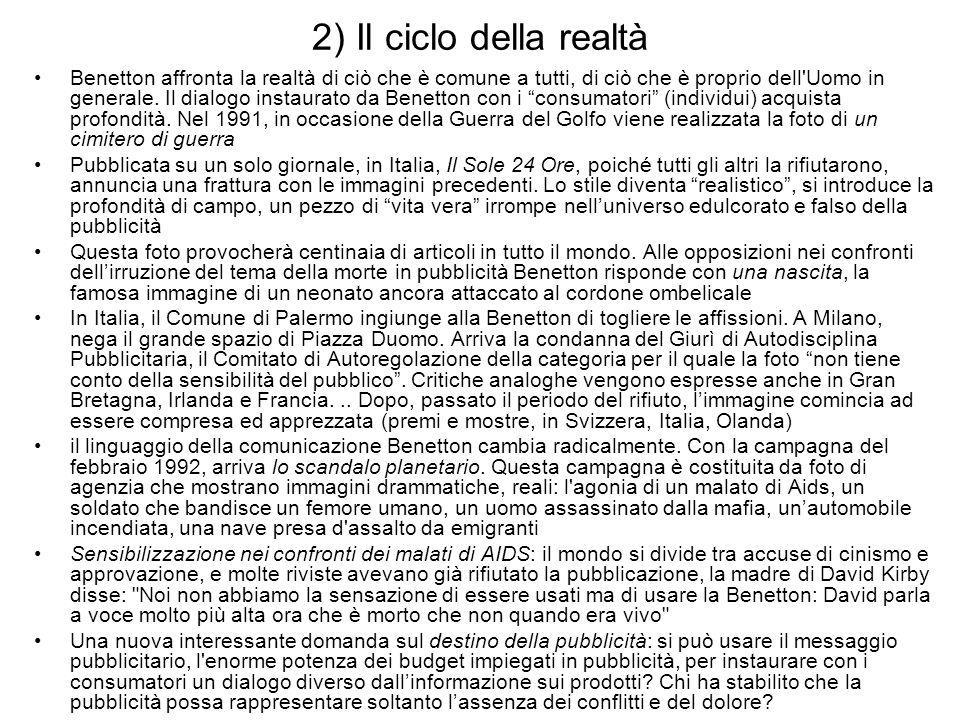 2) Il ciclo della realtà Benetton affronta la realtà di ciò che è comune a tutti, di ciò che è proprio dell'Uomo in generale. Il dialogo instaurato da