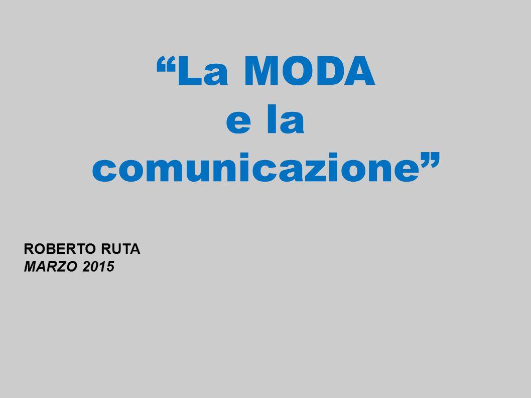 """""""La MODA e la comunicazione"""" ROBERTO RUTA MARZO 2015"""