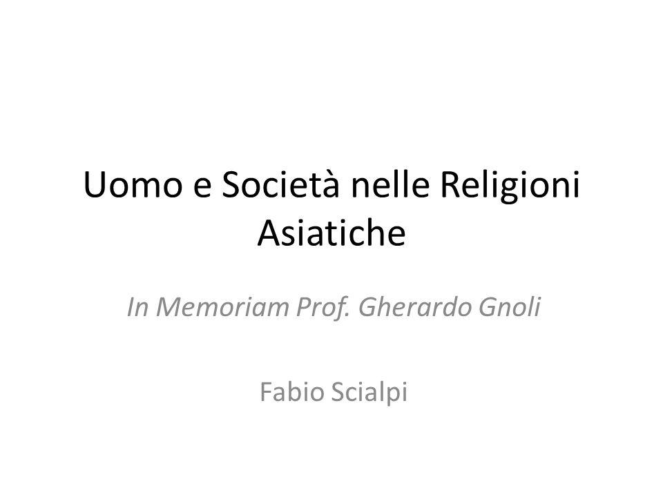 Uomo e Società nelle Religioni Asiatiche In Memoriam Prof. Gherardo Gnoli Fabio Scialpi