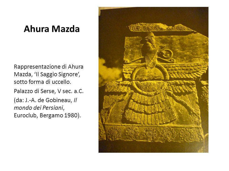 Ahura Mazda Rappresentazione di Ahura Mazda, 'Il Saggio Signore', sotto forma di uccello. Palazzo di Serse, V sec. a.C. (da: J.-A. de Gobineau, Il mon