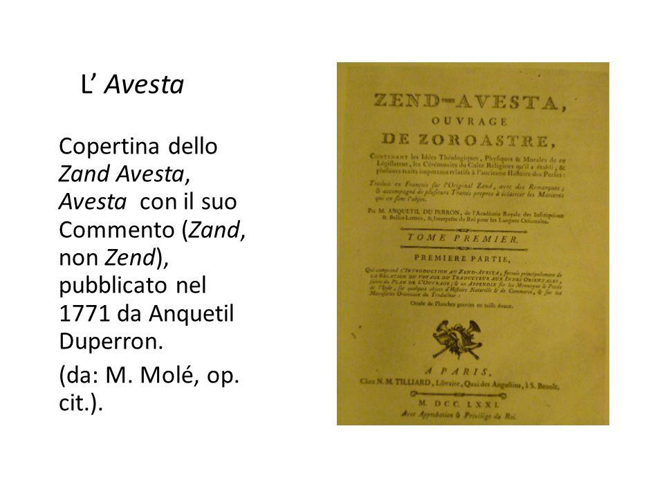 L' Avesta Copertina dello Zand Avesta, Avesta con il suo Commento (Zand, non Zend), pubblicato nel 1771 da Anquetil Duperron. (da: M. Molé, op. cit.).