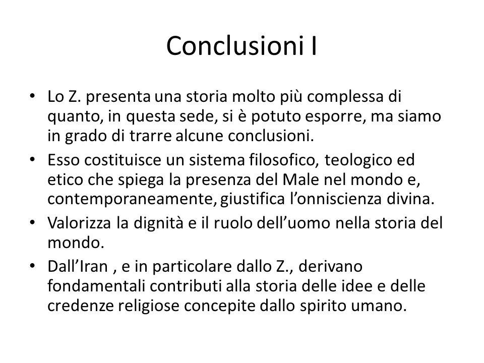 Conclusioni I Lo Z. presenta una storia molto più complessa di quanto, in questa sede, si è potuto esporre, ma siamo in grado di trarre alcune conclus