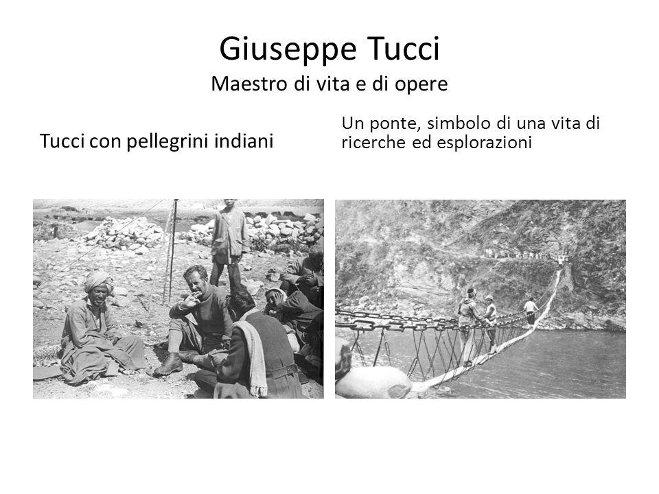 Giuseppe Tucci Maestro di vita e di opere Tucci con pellegrini indiani Un ponte, simbolo di una vita di ricerche ed esplorazioni
