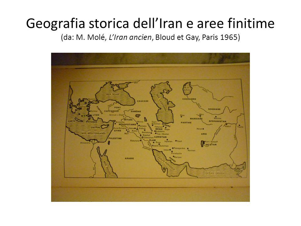 Geografia storica dell'Iran e aree finitime (da: M. Molé, L'Iran ancien, Bloud et Gay, Paris 1965)