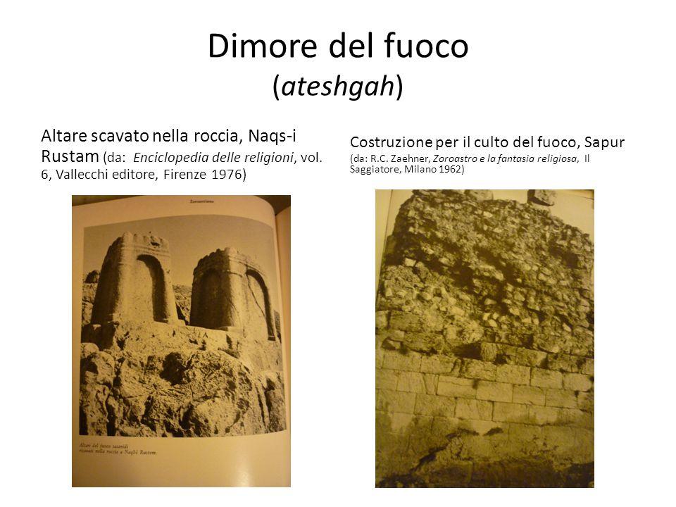 Dimore del fuoco (ateshgah) Altare scavato nella roccia, Naqs-i Rustam (da: Enciclopedia delle religioni, vol. 6, Vallecchi editore, Firenze 1976) Cos