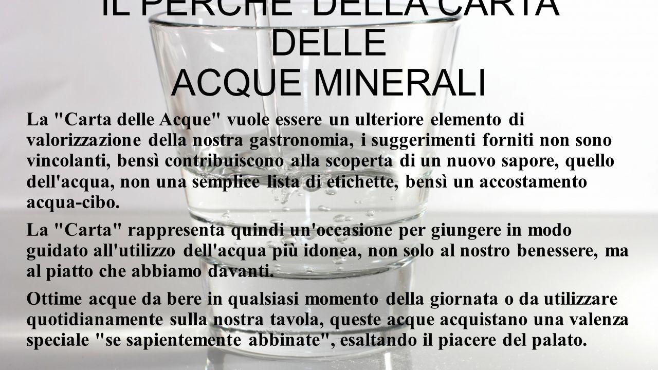 La classificazione delle acque In Italia può essere venduta con la dicitura acquaminerale solo l acqua che risponde ai criteri di legge stabiliti dal D.L.