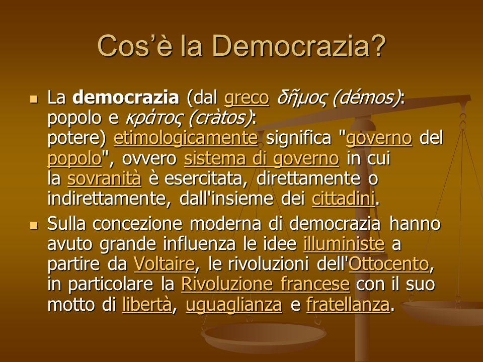 Cultura democratica Un fattore chiave in una democrazia è la presenza, all interno di una nazione, di una cultura democratica (o cultura della Legalità): una democrazia politica senza cultura democratica diffusa nei cittadini non sarebbe una democrazia.