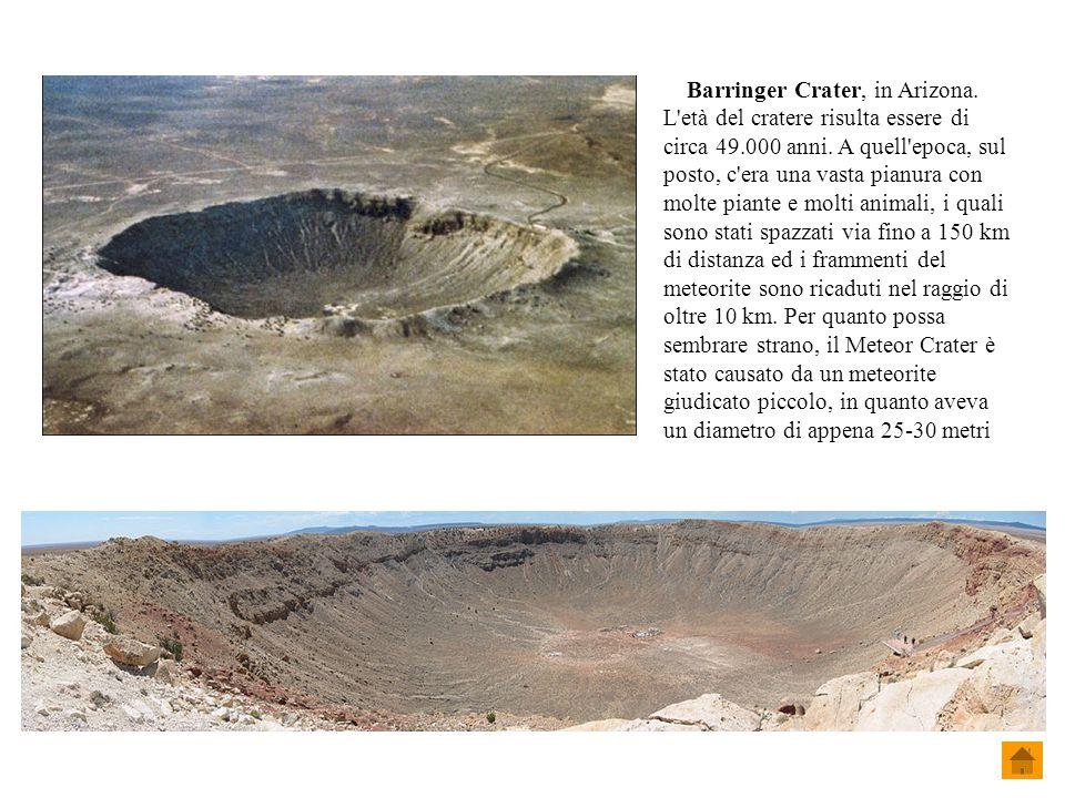 Barringer Crater, in Arizona.L età del cratere risulta essere di circa 49.000 anni.