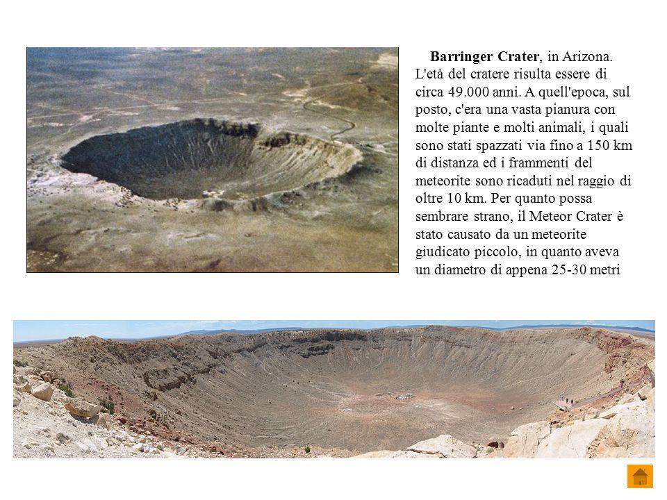 Barringer Crater, in Arizona. L'età del cratere risulta essere di circa 49.000 anni. A quell'epoca, sul posto, c'era una vasta pianura con molte piant