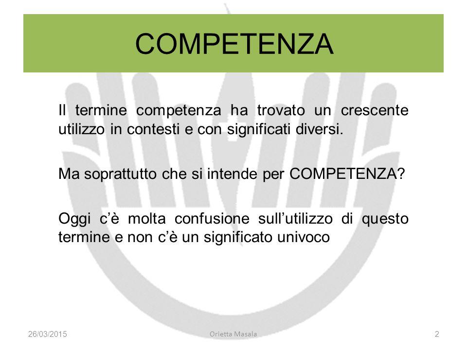 Il termine competenza ha trovato un crescente utilizzo in contesti e con significati diversi. Ma soprattutto che si intende per COMPETENZA? Oggi c'è m