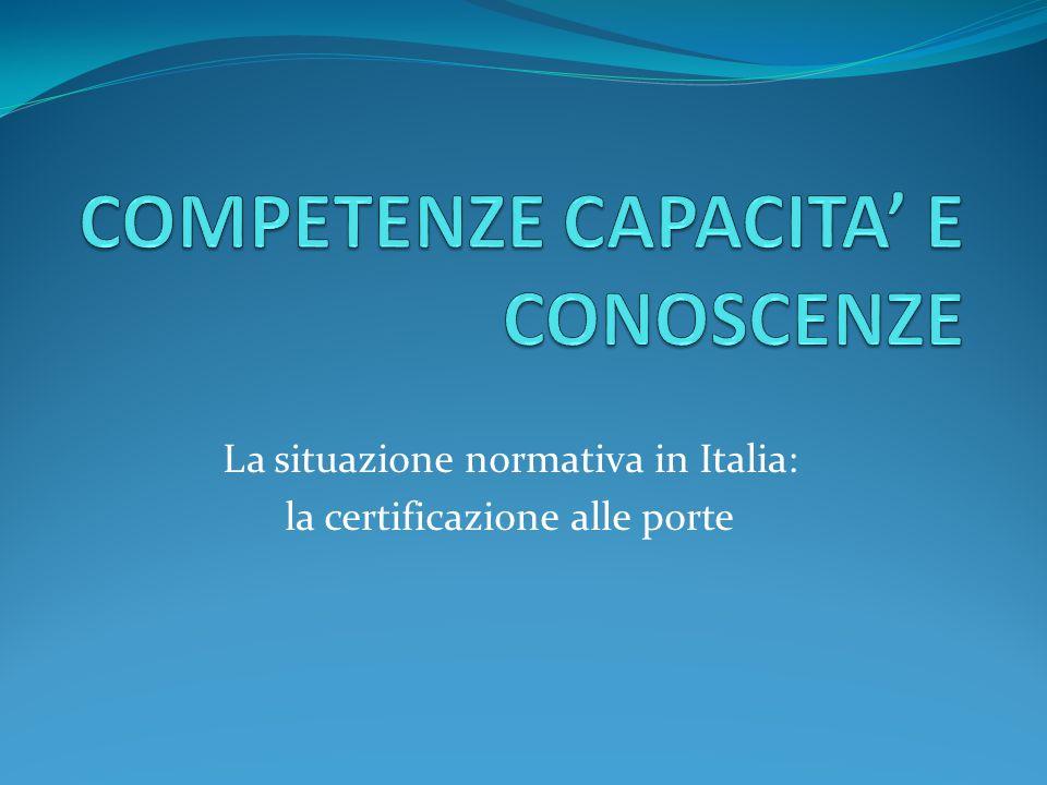 La situazione normativa in Italia: la certificazione alle porte