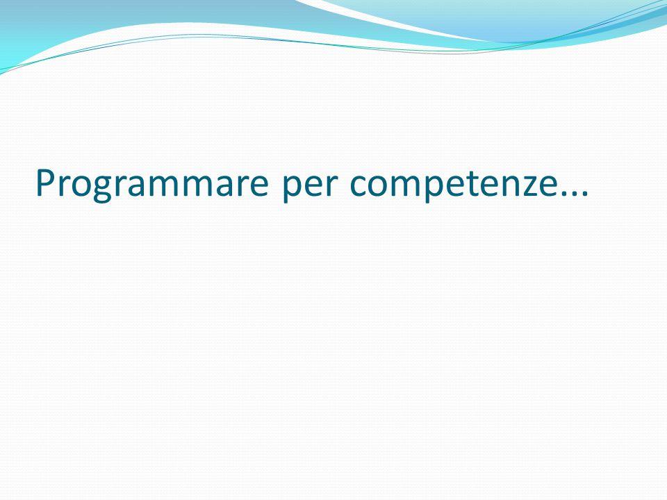 Programmare per competenze...