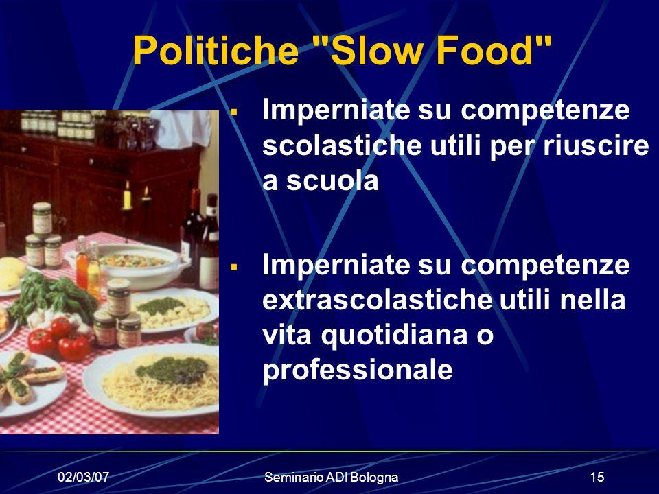 02/03/07Seminario ADI Bologna15 Politiche