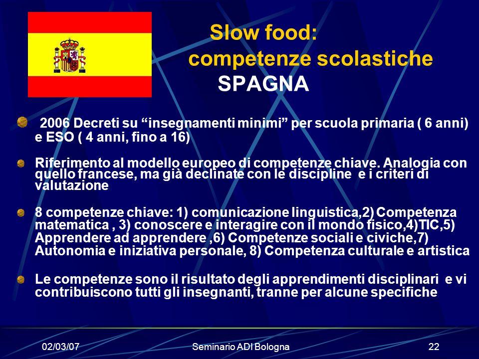 """02/03/07Seminario ADI Bologna22 Slow food: competenze scolastiche SPAGNA 2006 Decreti su """"insegnamenti minimi"""" per scuola primaria ( 6 anni) e ESO ( 4"""