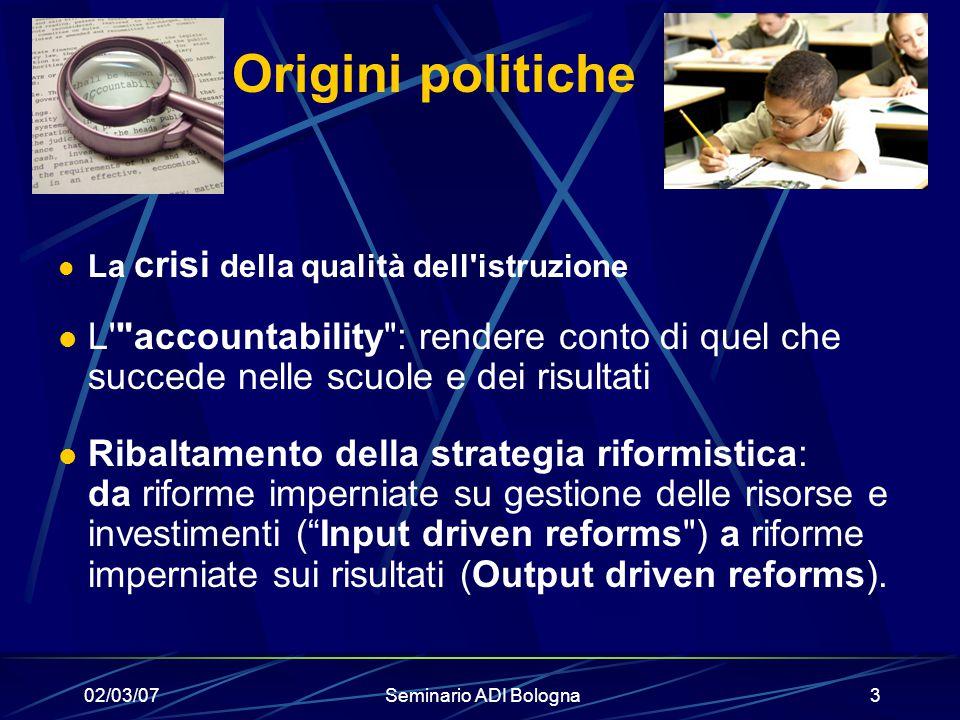 02/03/07Seminario ADI Bologna3 Origini politiche La crisi della qualità dell'istruzione L'