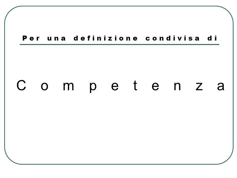 Per una definizione condivisa di Competenza