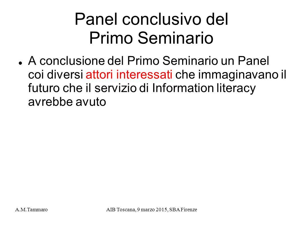 A.M.TammaroAIB Toscana, 9 marzo 2015, SBA Firenze Panel conclusivo del Primo Seminario A conclusione del Primo Seminario un Panel coi diversi attori i