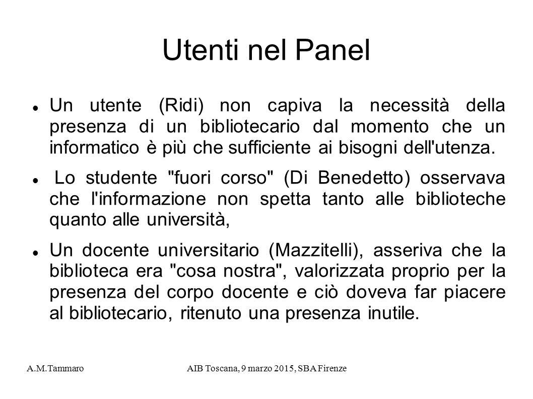 A.M.TammaroAIB Toscana, 9 marzo 2015, SBA Firenze Utenti nel Panel Un utente (Ridi) non capiva la necessità della presenza di un bibliotecario dal mom