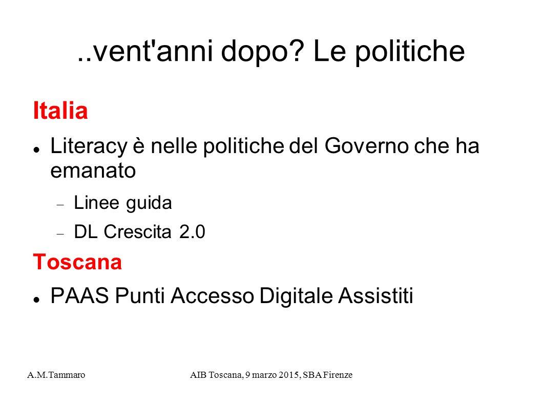 A.M.TammaroAIB Toscana, 9 marzo 2015, SBA Firenze..vent'anni dopo? Le politiche Italia Literacy è nelle politiche del Governo che ha emanato  Linee g
