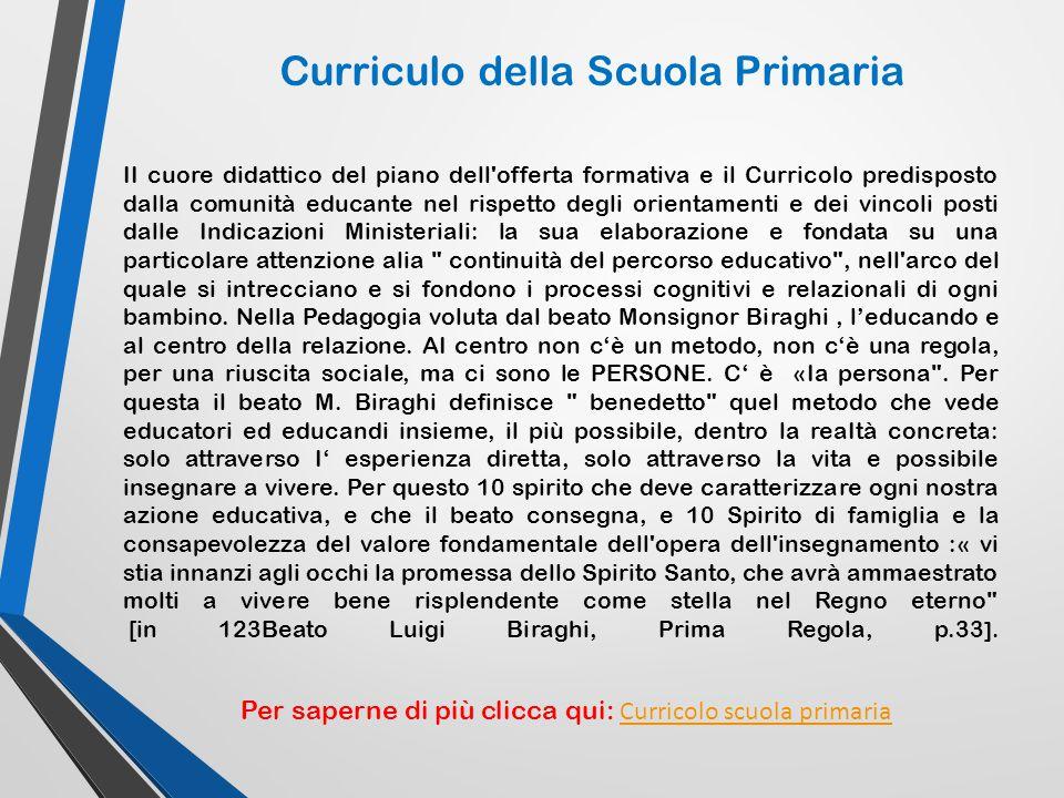 II cuore didattico del piano dell'offerta formativa e il Curricolo predisposto dalla comunità educante nel rispetto degli orientamenti e dei vincoli p