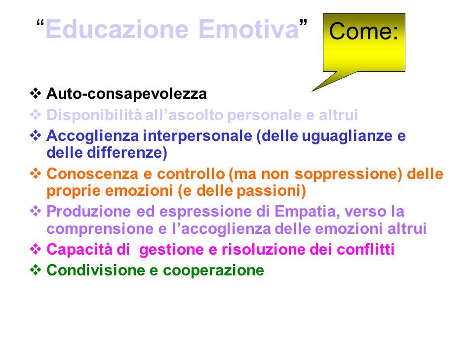 """""""Educazione Emotiva""""  Auto-consapevolezza  Disponibilità all'ascolto personale e altrui  Accoglienza interpersonale (delle uguaglianze e delle diff"""