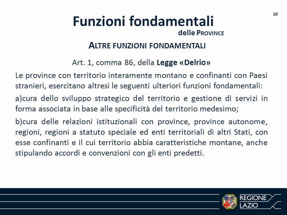 Art. 1, comma 86, della Legge «Delrio» Le province con territorio interamente montano e confinanti con Paesi stranieri, esercitano altresì le seguenti