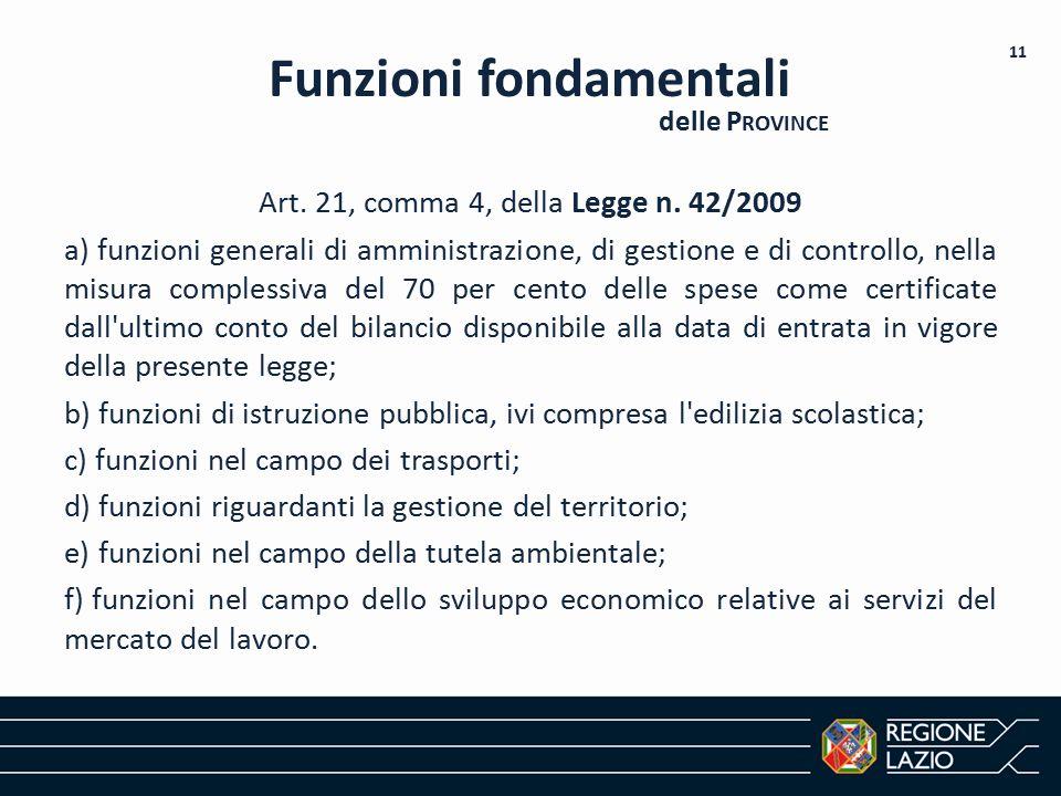 Art. 21, comma 4, della Legge n. 42/2009 a) funzioni generali di amministrazione, di gestione e di controllo, nella misura complessiva del 70 per cent