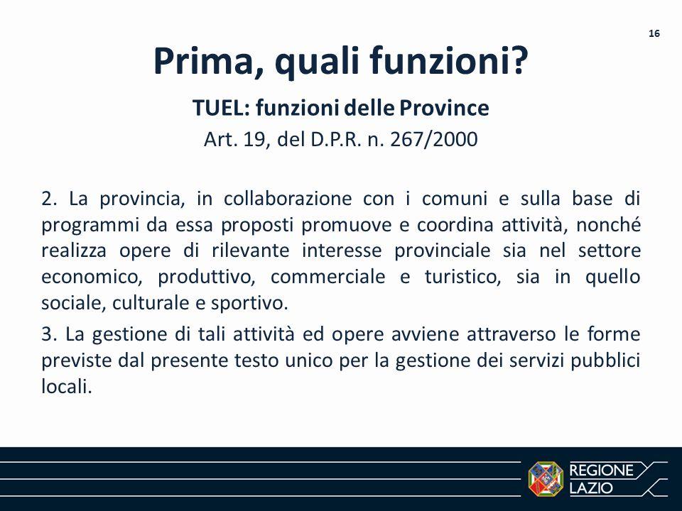 Art. 19, del D.P.R. n. 267/2000 2. La provincia, in collaborazione con i comuni e sulla base di programmi da essa proposti promuove e coordina attivit