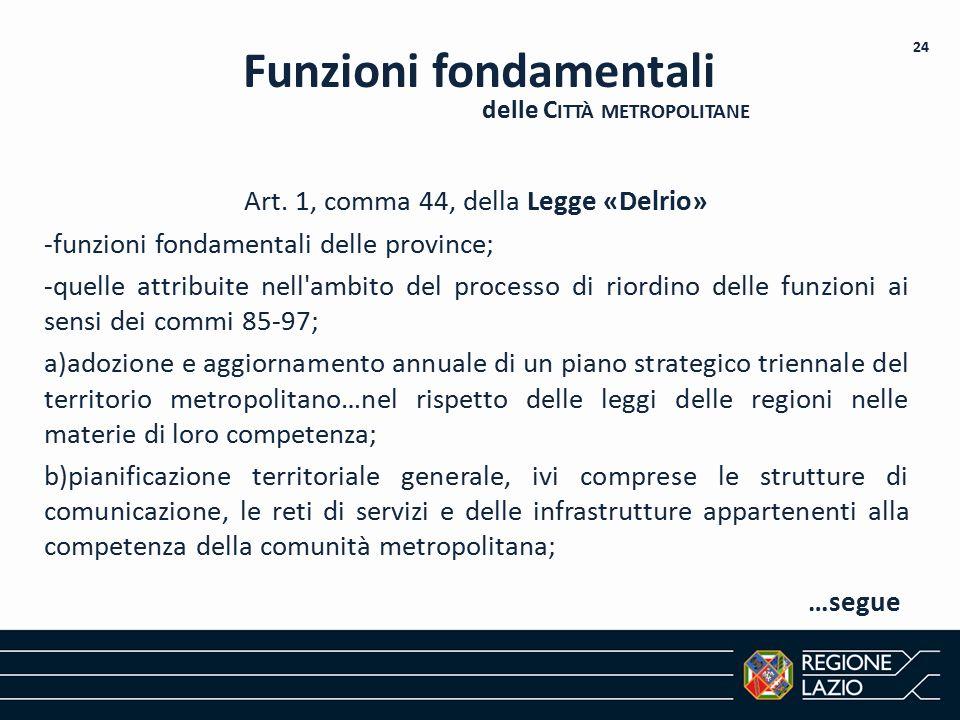 Art. 1, comma 44, della Legge «Delrio» -funzioni fondamentali delle province; -quelle attribuite nell'ambito del processo di riordino delle funzioni a
