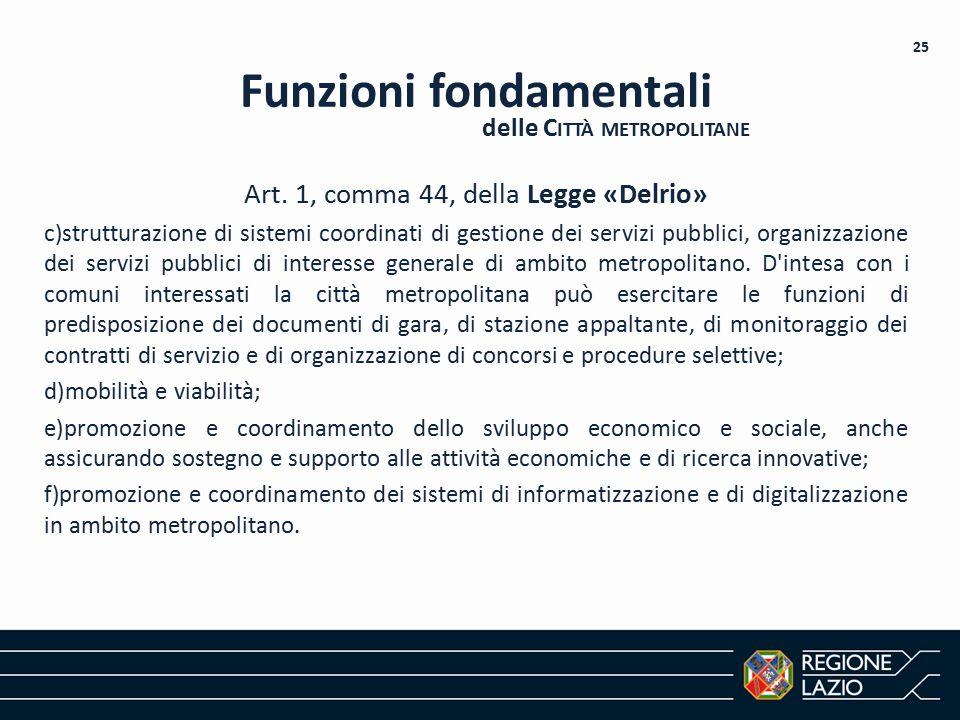 Art. 1, comma 44, della Legge «Delrio» c)strutturazione di sistemi coordinati di gestione dei servizi pubblici, organizzazione dei servizi pubblici di