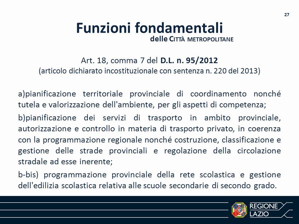Art. 18, comma 7 del D.L. n. 95/2012 (articolo dichiarato incostituzionale con sentenza n. 220 del 2013) a)pianificazione territoriale provinciale di