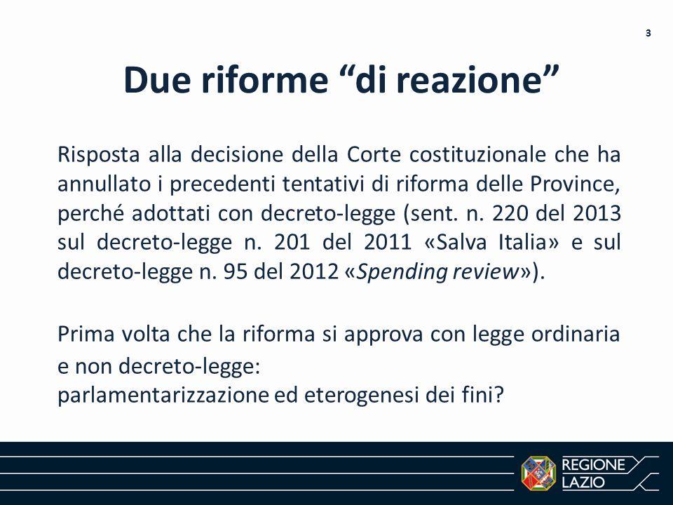 """Due riforme """"di reazione"""" Risposta alla decisione della Corte costituzionale che ha annullato i precedenti tentativi di riforma delle Province, perché"""