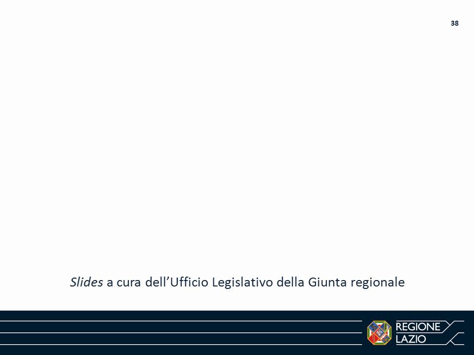 Slides a cura dell'Ufficio Legislativo della Giunta regionale 38