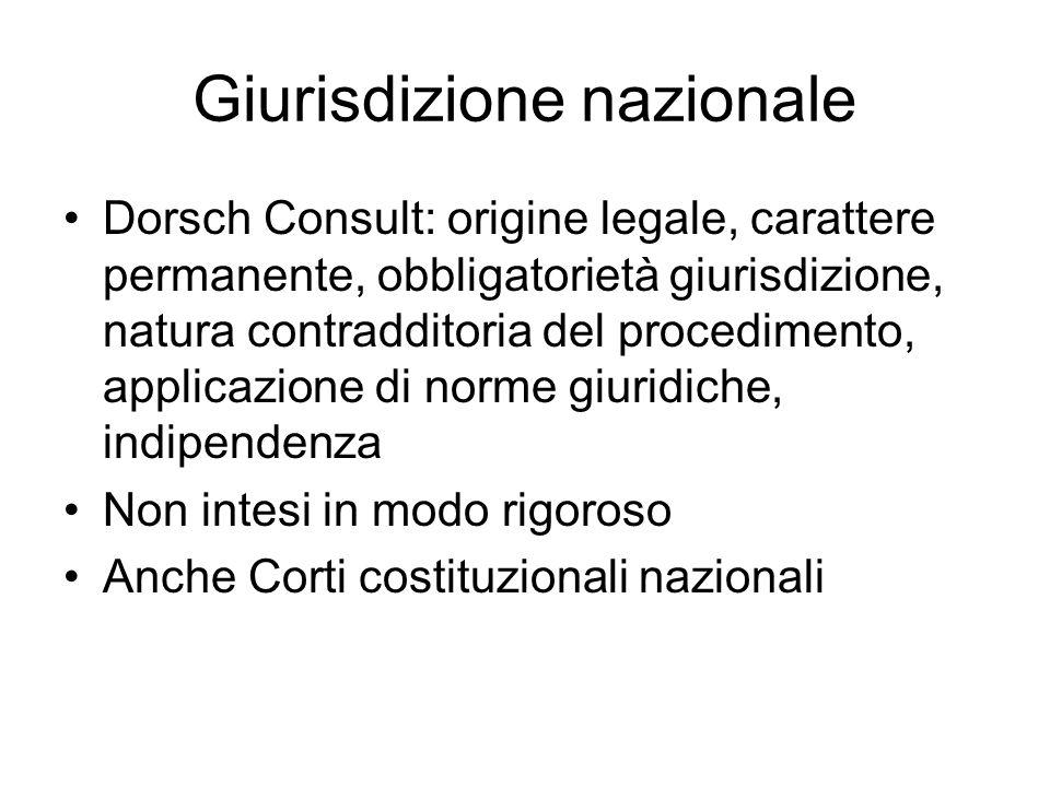 Giurisdizione nazionale Dorsch Consult: origine legale, carattere permanente, obbligatorietà giurisdizione, natura contradditoria del procedimento, ap