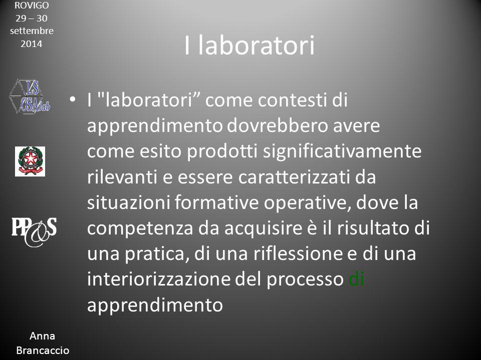 ROVIGO 29 – 30 settembre 2014 Anna Brancaccio I laboratori I