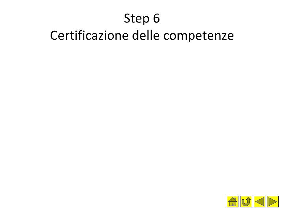 Step 6 Certificazione delle competenze